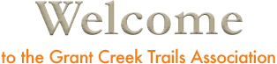 Welcome to the Grant Creek Trail Project